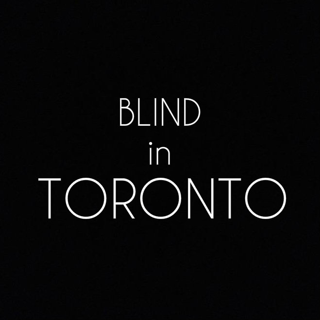 Blind in Toronto